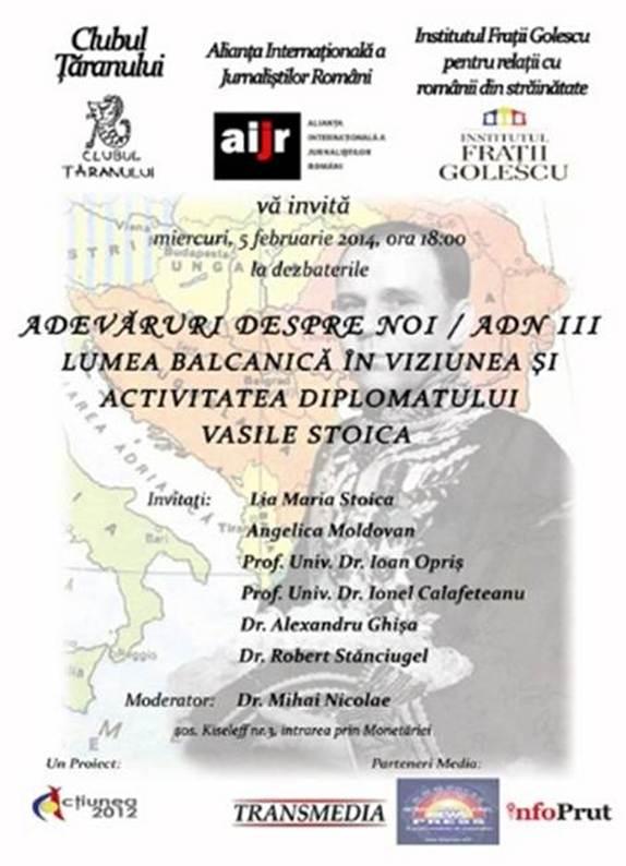 ADEVĂRURI DESPRE NOI / ADN III - Lumea Balcanică în viziunea și activitatea diplomatului Vasile Stoica
