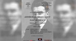 """Nae Ionescu – evocare și dezbatere în  cadrul seriei de conferințe  """"Adevaruri despre noi"""" (ADN IV)"""