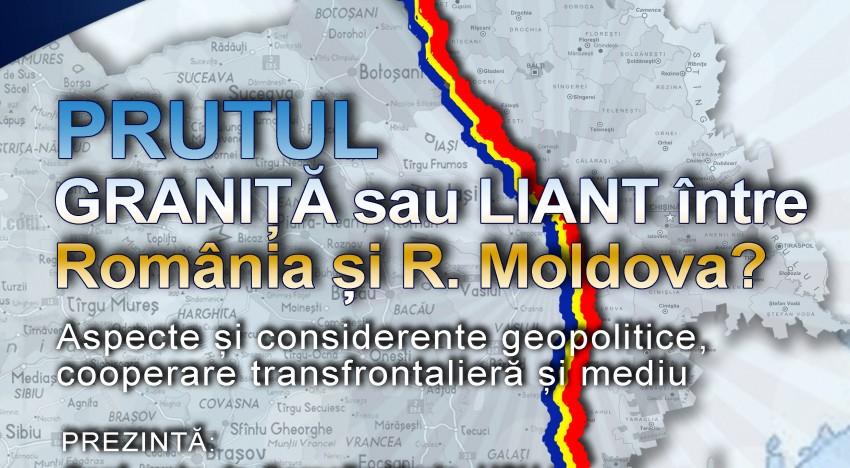 Ciclul de conferințe: Moldova între Vest și Est. Prutul, graniță sau liant între România și R. Moldova?