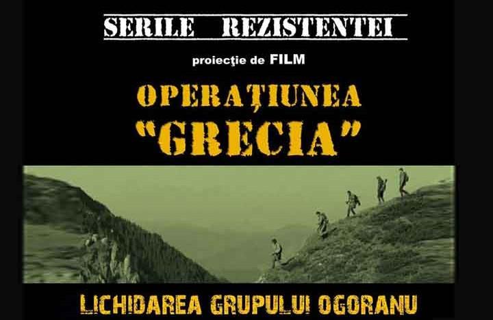 """Să vedem și să învățăm despre Rezistență și Eroism. Invitație la film: """"Operațiunea Grecia – lichidarea grupului Ogoranu"""""""