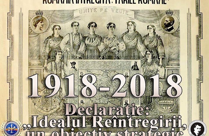 Declarație! Idealul Reîntregirii, un obiectiv strategic scump tuturor românilor, ce reclamă atitudine, strategie și acțiune în consecință!