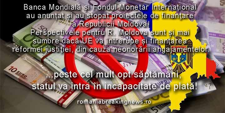 BREAKING NEWS! Se întrerupe finanțarea Republicii Moldova! Cauza: nerespectarea angajamentelor! …în cel mult opt săptămâni, statul va intra în incapacitate de plată