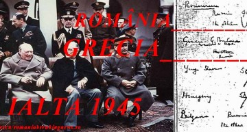 Să înțelegem Grecia de azi uitându-ne în trecut! IALTA 1945! Grecia (pro-comunistă) – 90% la occident, România (anti-comunistă) 90% la ruși!