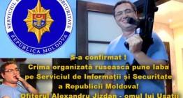 Confirmat! Crima organizată rusească pune laba pe Serviciul de Informații și Securitate a R. Moldova! Ofițerul Alexandru Jizdan – omul lui Usatîi
