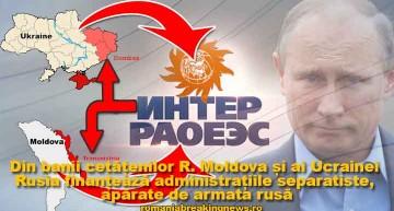 Cinismul Rusiei! Din banii cetățenilor R. Moldova și ai Ucrainei, Rusia finanțează administrațiile separatiste, apărate de armata rusă