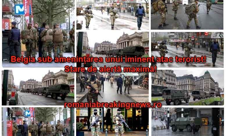 Belgia sub amenințarea unui iminent atac terorist!  Stare de alertă maximă!