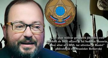 Bomba lui Stanislav Belkovski! Conducătorii ISIS sunt de fapt agenți ruși (SVR), proveniți din armata lui Saddam, apropiați ai defunctului URSS