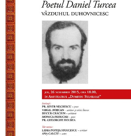 Seară duhovnicească dedicată poetului Daniel Turcea – Văzduhul duhovnicesc al poeziei, 26 noiembrie 2015