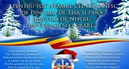 Pentru tot Neamul cel Românesc, de dincolo de Tisa și până dincolo de Nistru, un colind și o urare de la Asociația Culturală Pro Basarabia și Bucovina