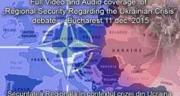 Video: Parlamentul României / Securitatea regională în contextul crizei din Ucraina / Regional security regarding the Ukrainian crisis – Bucharest 11dec.2015