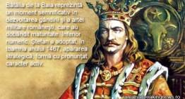 14 spre15 decembrie 1467 – Ștefan cel Mare și Sfânt îi învinge pe unguri  la Baia. Moment semnificativ în dezvoltarea gândirii și a artei militare românești
