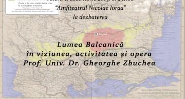 Video: Lumea Balcanică în viziunea, activitatea și opera prof.univ.dr. Gheorghe Zbuchea. O dezbatere închinată tulburătorului destin al românilor de la Sud de Dunăre
