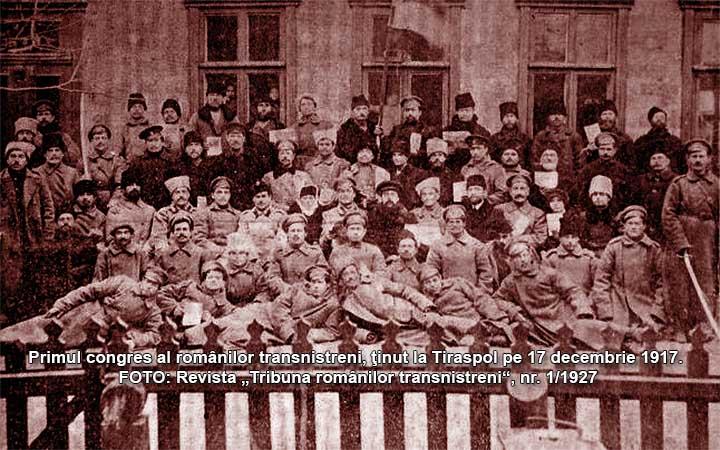 Tiraspol (17-18 decembrie 1917) Primul Congres al Moldovenilor din stânga Nistrului care hotărăsc Unirea cu Basarabia și pe cale de consecință cu România