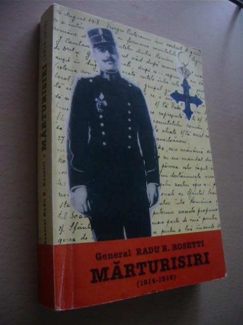 Cartea generalului Radu R. Rosetti MĂRTURISIRI (1914-1919),Editura Modelism, 1997