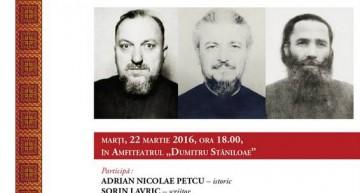 """Simpozion """"Preoți mărturisitori în închisorile comuniste"""" III – 22 martie 2016"""