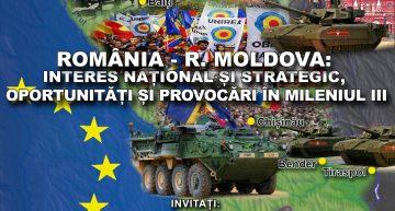 ROMÂNIA și R. MOLDOVA – Interes Național și Strategic, Oportunități și Provocări în Mileniul III