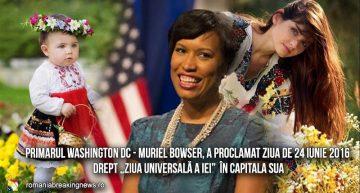 """IA românească sărbătorită planetar! Muriel Bowser, primarul Washington DC, a proclamat ziua de 24 iunie 2016 drept """"Ziua Universală a iei"""" în capitala americănă"""