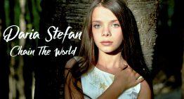 Dupa ce muzica sa a fost difuzată la mai multe posturi de radio din SUA, Anglia, Germania, Italia și Africa de Sud, Daria Ștefan uimește cu un nou proiect muzical: Chain The World