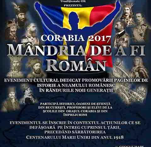 """În orașul CORABIA s-a dat startul acțiunilor pentru sărbătorirea Centenarului Marii Uniri din anul 1918. """"MÂNDRIA DE A FI ROMÂN – CORABIA 2017"""", un eveniment de promovare a paginilor de istorie a Neamului Românesc în rândurile noii generații"""