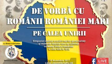 """""""DE VORBĂ CU ROMÂNII ROMÂNIEI MARI,PE CALEA UNIRII"""" eveniment dedicat Centenarului Marii Uniri a Românilor la Craiova"""