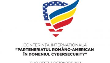"""Conferință internațională """"Parteneriatul Româno-American în domeniul securității cibernetice"""""""