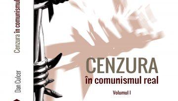 """Lansare de carte: """"Cenzura în comunismul real"""", autor Dan Culcer. Despre istoria unui conflict fără limite, între creatori și supraveghetori din timpul regimului colonial comunist"""