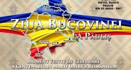 La Păuliș, un loc sacru al eroismului românesc, se va sărbători Ziua Bucovinei