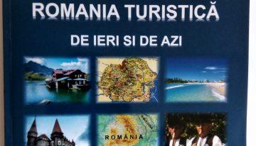 CENTENAR: ROMÂNIA TURISTICĂ de ieri și de azi