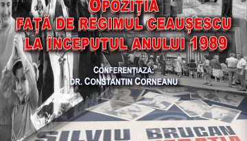Opoziția față de regimul Ceaușescu la începutul Anului 1989 – Conferință la Institutul Revoluției Române