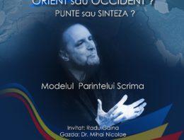 România, Orient sau Occident? Punte sau Sinteză? Eveniment dedicat Părintelui Scrima la București