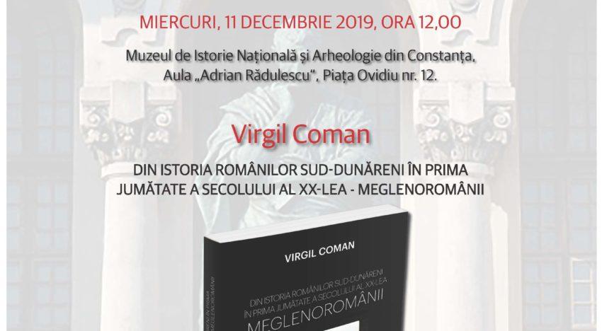Din istoria românilor sud-dunăreni în prima jumătate a secolului al XX-lea MEGLENOROMÂNII – lansare de carte la Constanța