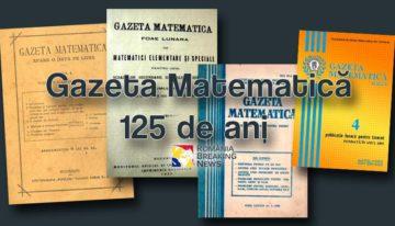 Miracolul Gazetei Matematice – 125 DE ANI DE APARIȚIE NEÎNTRERUPTĂ