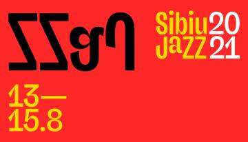 Sibiu Jazz Festival 2021, promite o nouă revedere cu farmecul jazzului, în Piața Mare